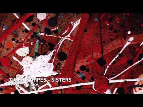 Tiger Stripes   Sisters   DESOLAT 036