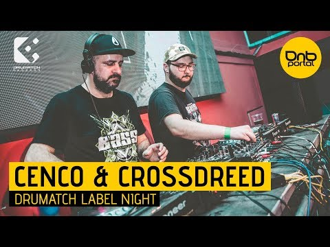 Cenco & Crossdreed - Drumatch Label Night 2 [DnBPortal.com]