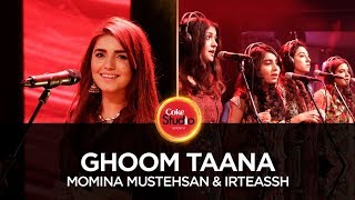 coke-studio-season-10-ghoom-taana-momina-mustehsan-irteassh