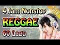 4 Jam Nonstop 60 Lagu - Kompilasi Lagu Reggae Terbaru 2018 Terpopuler Se-indonesia