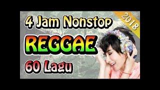 4 Jam Nonstop 60 Lagu - Kompilasi Lagu Reggae Terbaru 2018 (Terpopuler Se-Indonesia)