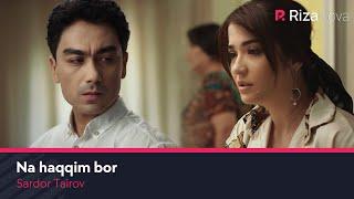 Sardor Tairov - Na Haqqim Bor Official Music Video