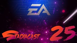 Is EA real competition for Stadia? - Stadiacast Episode 25