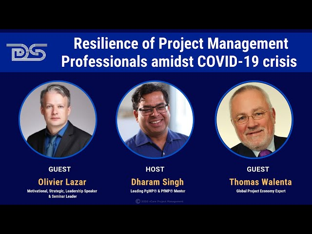 Resilience of Project Management Professionals | COVID-19 | Thomas | Olivier | Dharam | Episode 17
