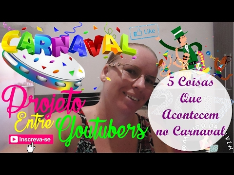 Projeto entre Youtubers: Carnaval