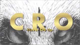 Cro-Never Cro Up!