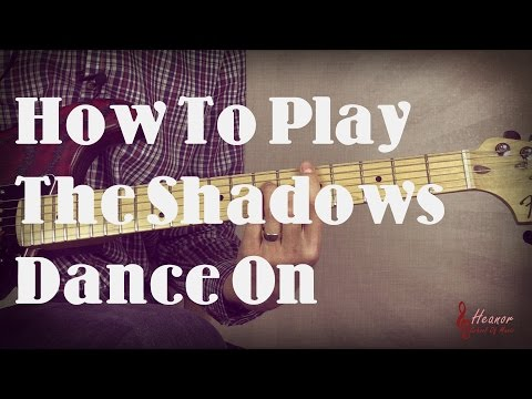 How to play Dance On by The Shadows - Guitar Lesson Tutorial