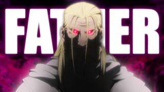 FATHER - The Foil of Fullmetal Alchemist: Brotherhood