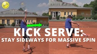 Kick Serve Tip: Stay Sideways For Massive Spin
