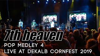 7th heaven - Pop Medley 4 - Live at DeKalb Cornfest