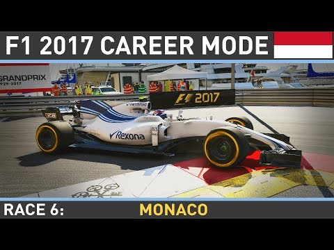 F1 2017 - Williams Revival Career Mode | Round 6: Monaco LIVE