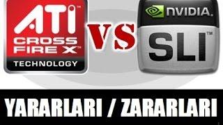 AMD Crossfire VS Nvidia SLI Yararları / Zararları Rehberi