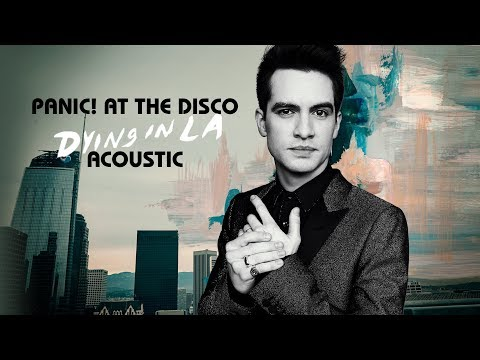Panic! at the Disco - Dying in LA (Acoustic)