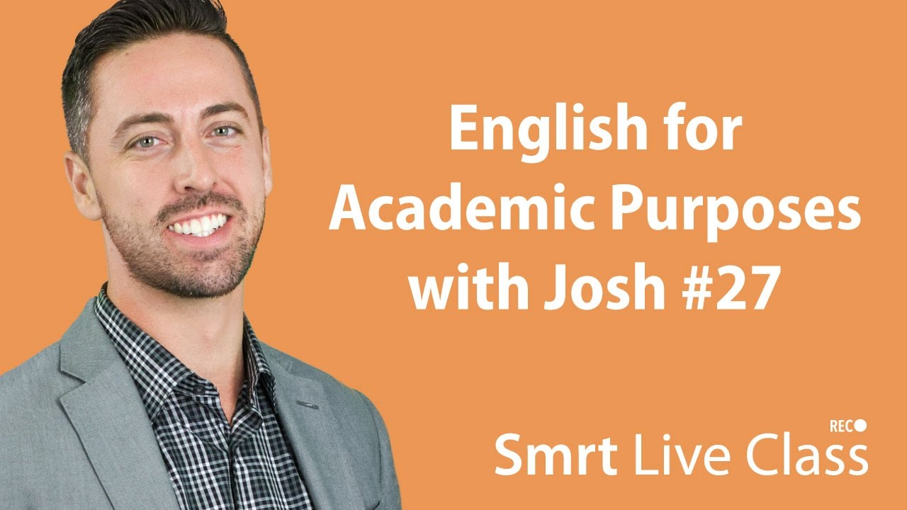 English for Academic Purposes with Josh #27