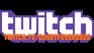 DJ Hot Fever on Twitch Live Streaming the Hottest Videos