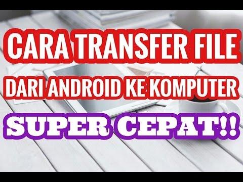 Cara Transfer File dari HP Android ke PC Komputer SUPER CEPAT ✅