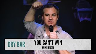 You Can't Win An Argument With A Woman. Brian Moote