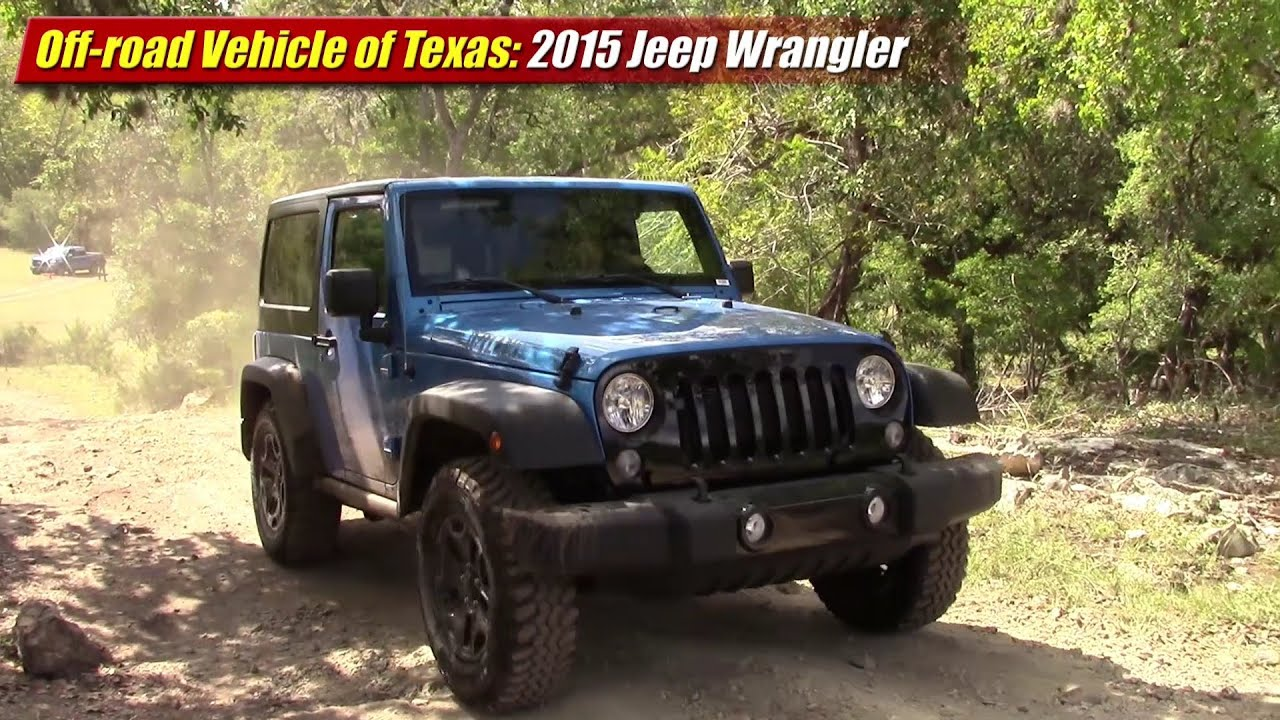 Off-road Vehicle of Texas: 2015 Jeep Wrangler - YouTube