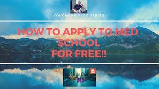 How to Apply to Med School...FOR FREE!!!