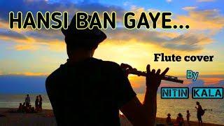 Hansi ban gye | flute cover | by nitin kala