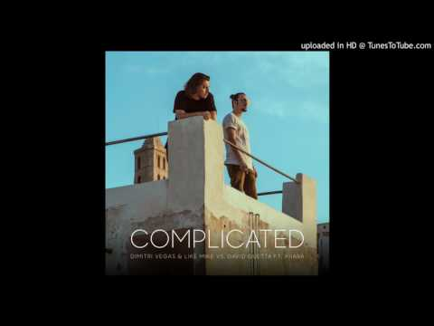 Dimitri Vegas & Like Mike vs David Guetta - Complicated Ft. Kiiara (Original Mix)