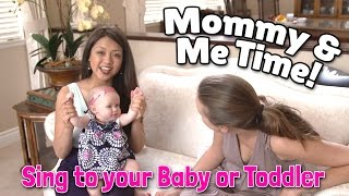 Mommy and Me Time!  Sing Classic Children's Songs to Your Baby