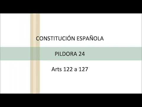 constituciÓn-espaÑola-en-pÍldoras---pÍldora-24---artículos-122,-123,-124,-125,-126,-127