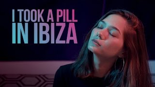i took a pill in ibiza mike posner   billbilly01 ft violette wautier cover