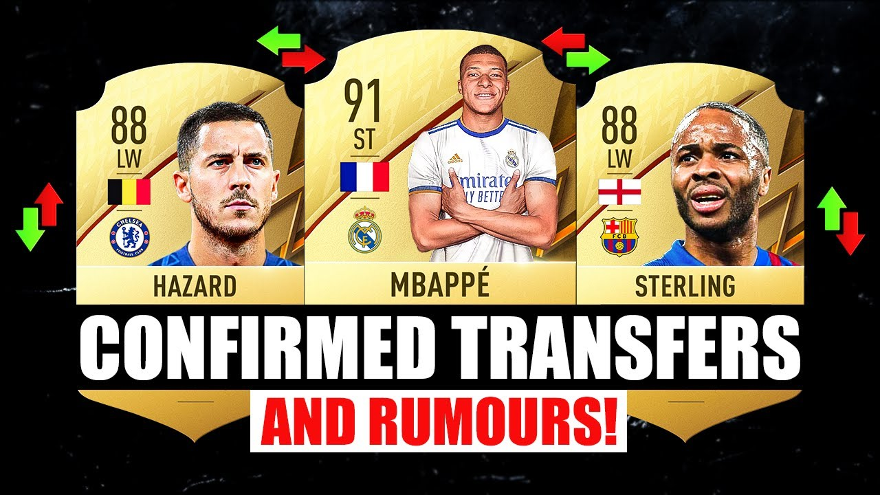 FIFA 22   NEW CONFIRMED TRANSFERS & RUMOURS! ✅😱 ft. Hazard, Mbappe, Sterling…