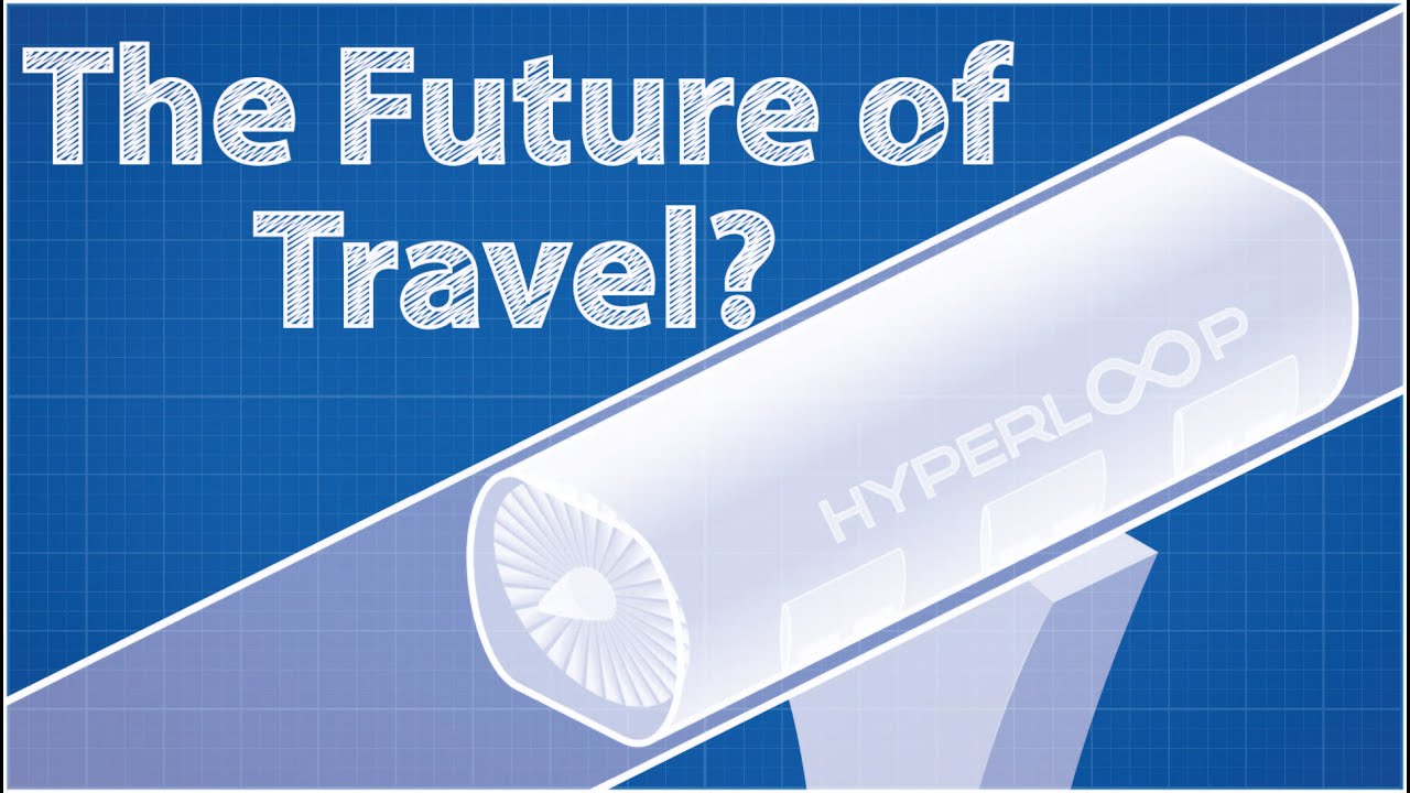 Hyperloop - The Future of Travel?