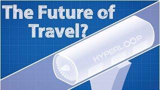 Hyperloop - The Future of Travel?