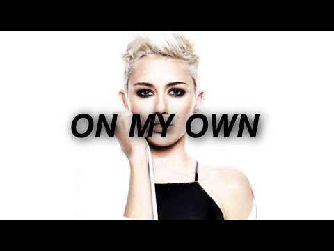 Miley Cyrus - On My Own Lyrics