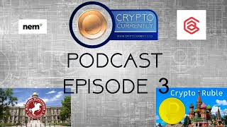 Cryptocurrently Podcast Ep3: NEM Hack, Arise Bank, CryptoRuble, Wyoming