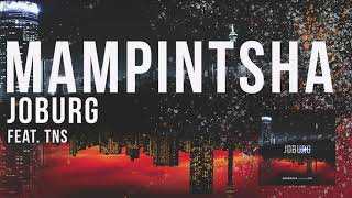 Mampintsha - Joburg feat TNS Official Audio