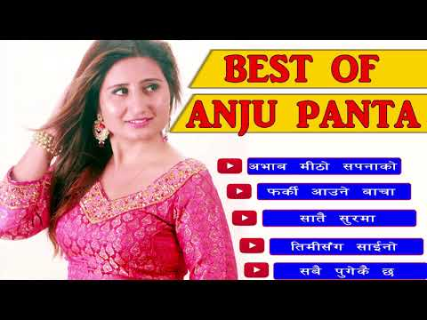 Best Of Anju Panta - Anju Panta Songs 2017/2074  - New Nepali Songs Jukebox