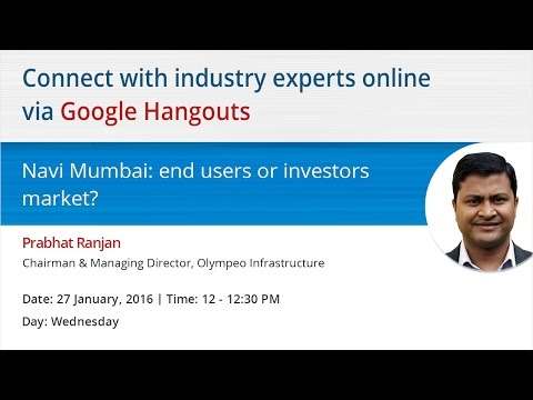 Hangouts with Prabhat Ranjan, CMD Olympeo Infrastructure