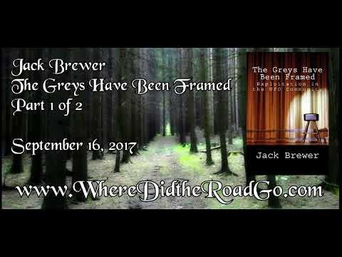 Jack Brewer - The Greys Have Been Framed - Part 1 of 2 - Sept 16, 2017