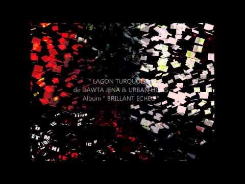 Lagon Turquoise - Dawta Jena & Urban Lions - chill out, chanson francaise, soleil, ballade, zen