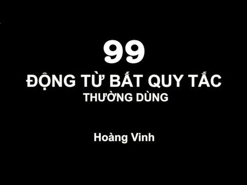 99 Động Từ Bất Quy Tắc Thường Dùng Trong Tiếng Anh.