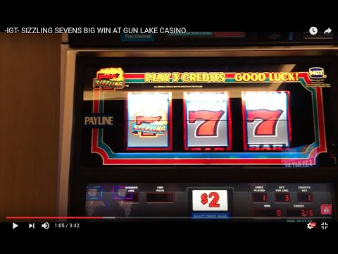 -IGT- SIZZLING SEVENS BIG WIN AT GUN LAKE CASINO