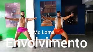 Baixar Envolvimento - Mc Loma e Gêmeas Lacração | Coreografia Bom Balanço Fit