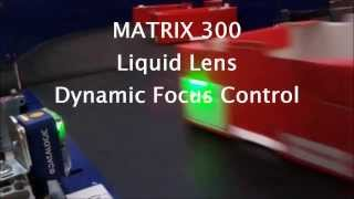 Matrix 300 - Liquid Lens Dynamic Focus control