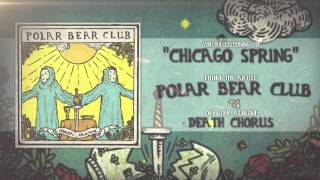 Watch Polar Bear Club Chicago Spring video
