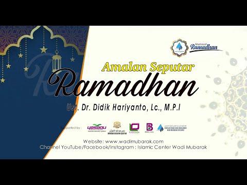 Amalan Seputar Puasa Ramadhan | Ustadz. Dr. Didik Hariyanto Lc., M.P.I