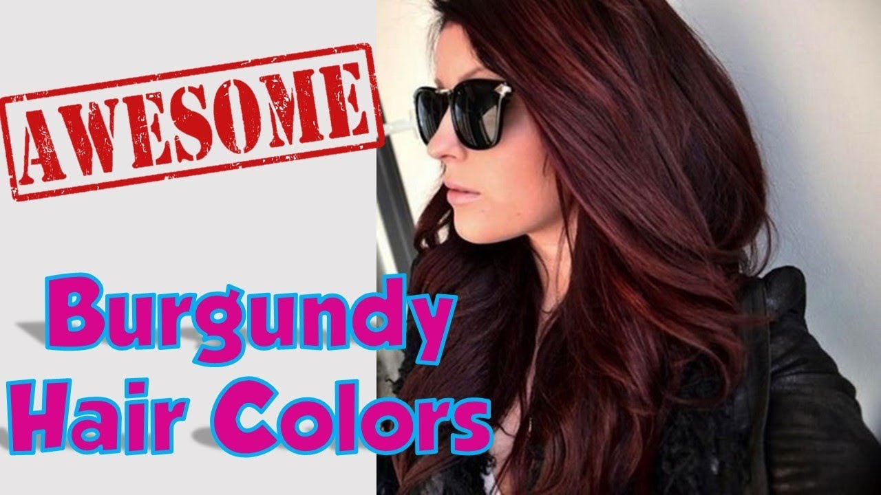 Burgundy Hair Colors Ideas For Women 2018 2019 YouTube