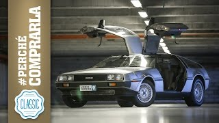 DeLorean DMC-12 | Perchè comprare l