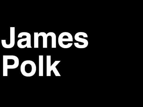 How to Pronounce James Polk President United States America US Speech Interview Quotes