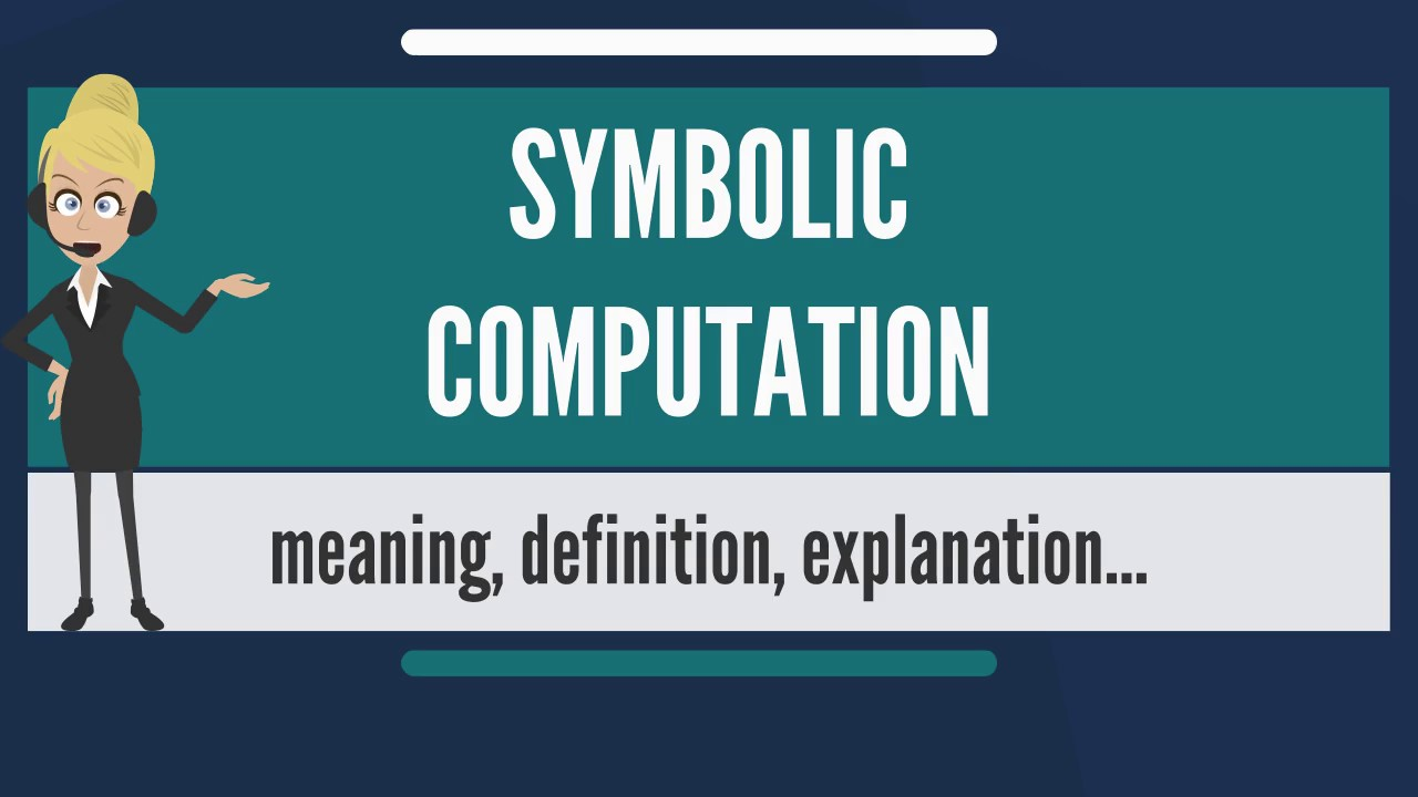What Is Symbolic Computation What Does Symbolic Computation Mean
