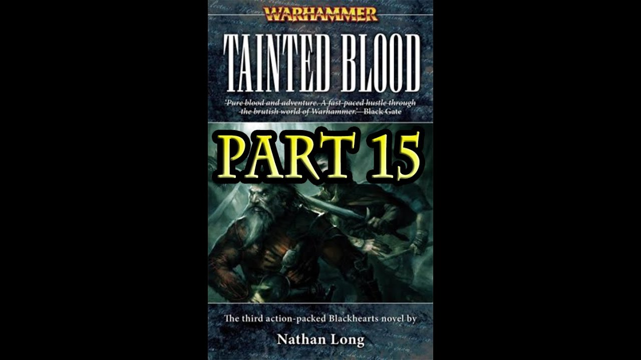 Blackhearts - Tainted Blood (Warhammer Fantasy) - Part 15/15