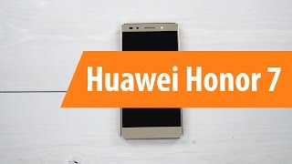 Распаковка Huawei Honor 7 / Unboxing Huawei Honor 7